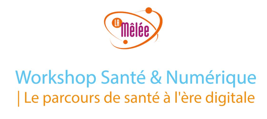 Workshop Santé & Numérique by La Mêlée