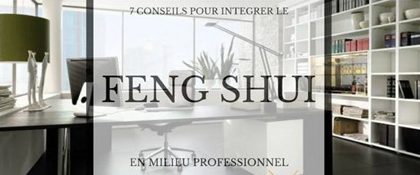 le feng shui dans l 39 univers professionnel burostation le blog. Black Bedroom Furniture Sets. Home Design Ideas